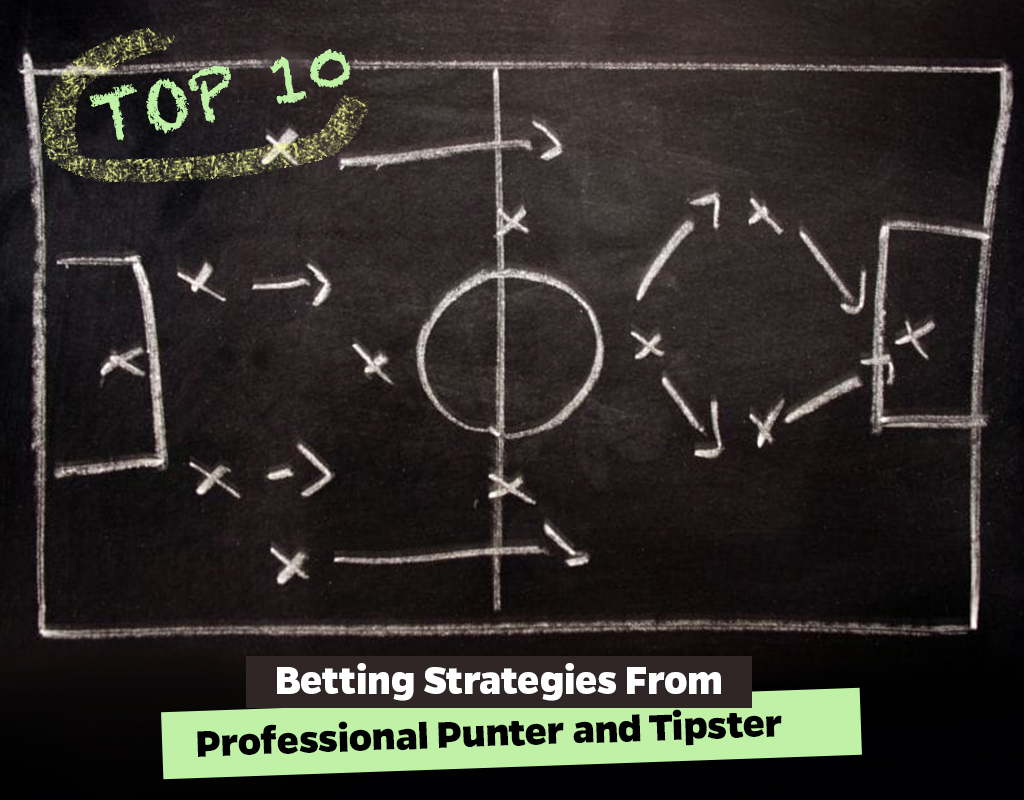 Top 10 Betting Strategies From Professional Punter and Tipster